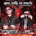 Sanguinario La Pesadilla Del Genero Ft. Gabo El De La Comision - You Talk To Much (Prod By. Johny Juliano)