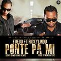 Fuego Feat. RickyLindo - Ponte Pa Mi (Album Version)(By JhoonLoopez)