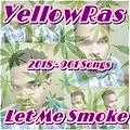 Let Me Smoke - YellowRas - 961 Songs