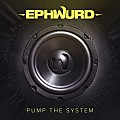 Ephwurd-Pump The System (Original Mix)