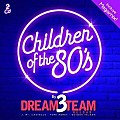 CHILDREN OF THE 80 MEGAMIX BY DREAM 3 TEAM