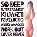 Work Out (feat. Young Marquis) (So Deep Entertainment)
