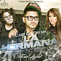 La Hermana - Cari El Fresh FIXED PITCH