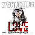 Spectacular - She Don't Love U (Feat. Tory Lanez, Rich Homie Quan & Compton Menace)
