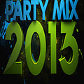 PARTY MIX 2013 (Club Music Mixes)