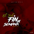 El Tachi - Fin De Semana (Prod. By At Fat)