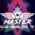 MasterDj - Club House Mix 111