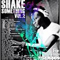 SHAKE SOMETHING VOL II