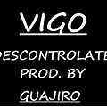 Vigo - Descontrolate ( Prod By Guajiro  Macana Estudio)