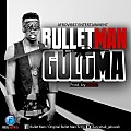 Bullet Man - Guluma(Prod by Short)