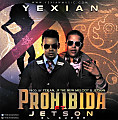 Yexian Ft. Jetson El Super - Prohibida (Prod. By Yexian, JF The New Melody Y Jetson) (R.A.C)