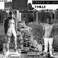 Famous- Streets On Lock (Ft T-Millz)