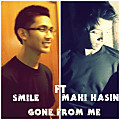 Gone From Me - SMILE F.T MAHI HASINNN