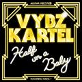 Vybz Kartel - Half On A Baby (Remix) [feat. Pusha T]