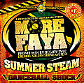 MORE FAYA Summer steam mix by Deejay Tylc Crehall Soljah