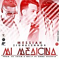 Messiah Ft. Zion y Lenox - Mi Medicina (Prod. by Dj Luian & Nelly El Arma Secreta)