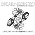Break Necks 180 ft. Cha$e Money & Nick Nasty Produced by_ KENNYBARSEM (mp3) 1