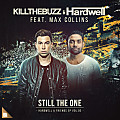 Hardwell & Kill The Buzz  - Still The One (Extended Mix) (feat. Max Collins)