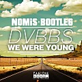 DVBBS - We Were Young (NOMiS x FABiONE Bootleg)