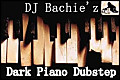 Dark Piano Dubstep (DJ BACHIE)