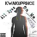 All Eyes On Me  [prod_by_kwakuprince]