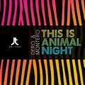 This Is Animal Night (Who Is Dero Mix)Sensation Disco