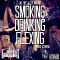 Jae Bee & Cee Maiijor - Smoking Drinking Flexing (Prod. IceBerg)
