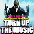 Chris Brown ft DJ Pauly D & Artistic Raw Bootleg - Turn Up The Music (Mati Deibe Extended Mashup)