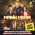 MANN MERA - TABLE NO 21 (CLUB MIX) - DJ KAWAL