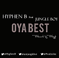 Hyphen B - Oya Best Ft Jungle Boy (Prod by Prodizzle)