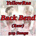 Back Bend - YellowRas - 919 Songs - (Raw)