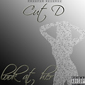 ***New Club Banger*** Cut.D - Look At Her