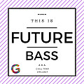 #41 • Future Bass • all the time