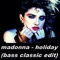 MADONNA -  HOLIDAY (BASs CLASSIC EDIT)