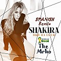 Shakira - La La La (Brazil 2014) [The Mrho Spanish Remix]