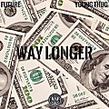 Way Longer (Feat. Young Thug)