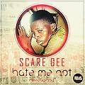 ScareGee--hate me not