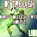 DJ TREVISH-Dirty Dutch Latin House(Mixtape 2014 Vol 1)June N July