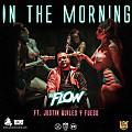 Dj Flow Ft. Justin Quiles, Fuego - In The Morning (www.pow3rsound.com)