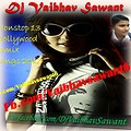 Bollywood Nonstop remix 2013 By Vaibhav sawant