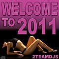 Welcome to 2011 by 2Teamdjs