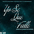 MeloDyco Featuring. Mr. Omicron & Milo [El Insoportable] - Yo Se Que Falle [Prod By. Freestyle Music]