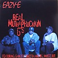 Eazy-E - Real Muthaphukkin G's (Feat. Gangsta Dresta & B.G. Knocc Out)