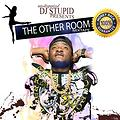 AFRO BEAT ,THE OTHER ROOM MIXTAPE  - UNDISPUTED DJSTUPID @WWW.DJSTUPID.ME