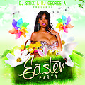 DJ STiX & DJ George A-Easter PARTY [Easter 2k14 SPECIAL EDITION]