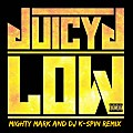 Juicy J - Low(Mighty Mark and Dj K-Spin)