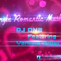 Bangla Romantic Mashup ( DJ ON2 )