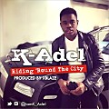 K-Adel - Riding Round The City (Prod by Xblaze)
