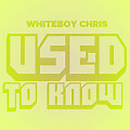 Whiteboy Chris - Used To Know Ft DiddyBop Rick