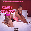 My Playlist Is Betta Than Yours Vol 74 { Sunday SoulFood } 6-3-2018